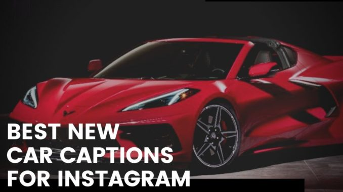 Best New Car Captions for Instagram