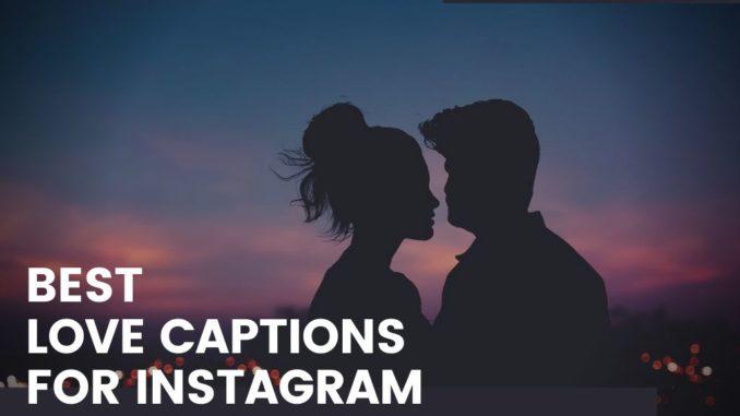 Best Love Captions for Instagram #love