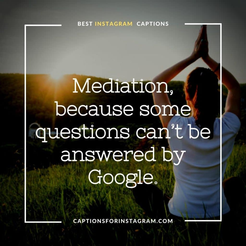 Mediation, because some questions can't be answered by Google. - Funny Yoga Captions