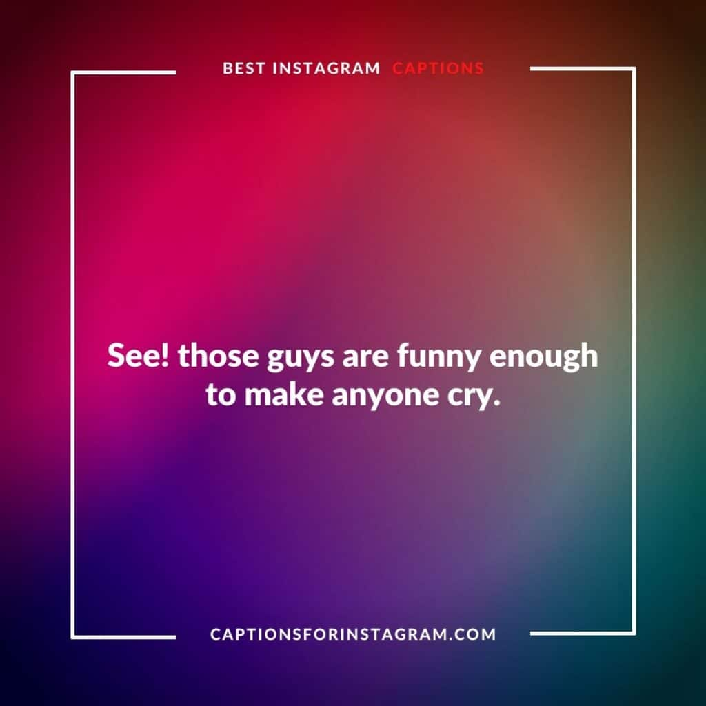 See! those guys are funny enough to make anyone cry. - Video Call screenshot captions