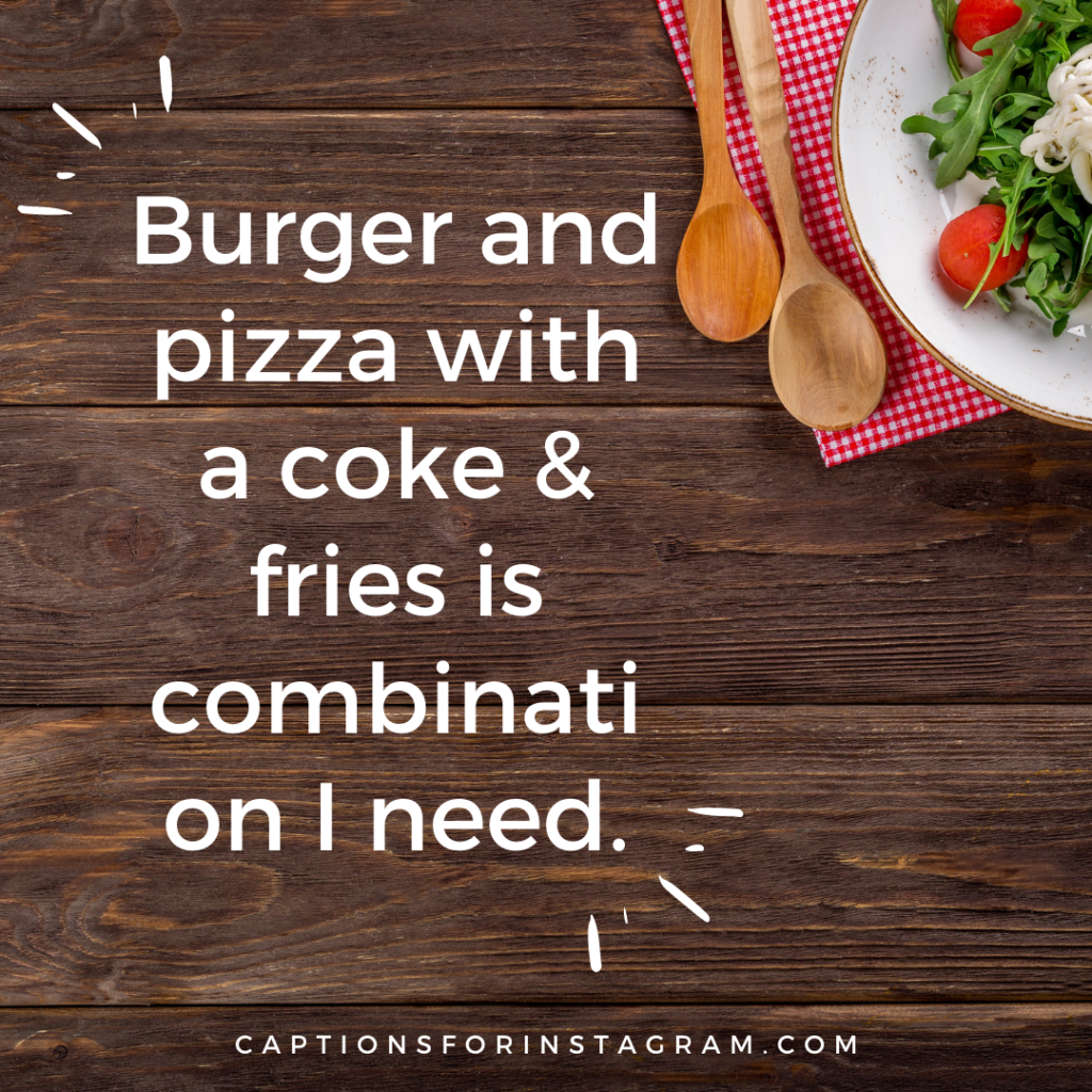 Burger and pizza with a coke _ fries is combination I need.