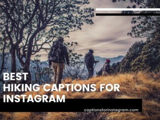Hiking Captions for Instagram