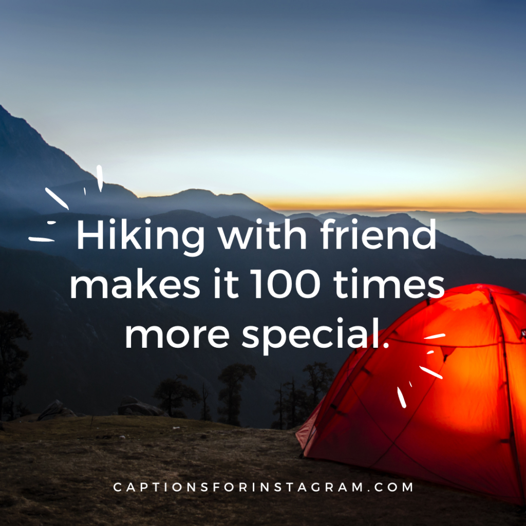 Hiking with friend makes it 100 times more special.