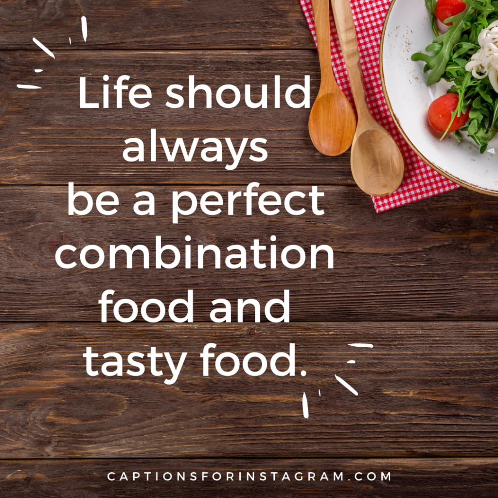 Life should always be a perfect combination food and tasty food.Life should always be a perfect combination food and tasty food.