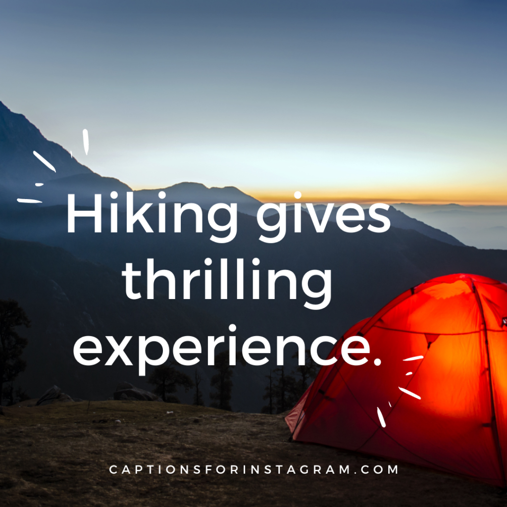 hiking gives thrilling experience.