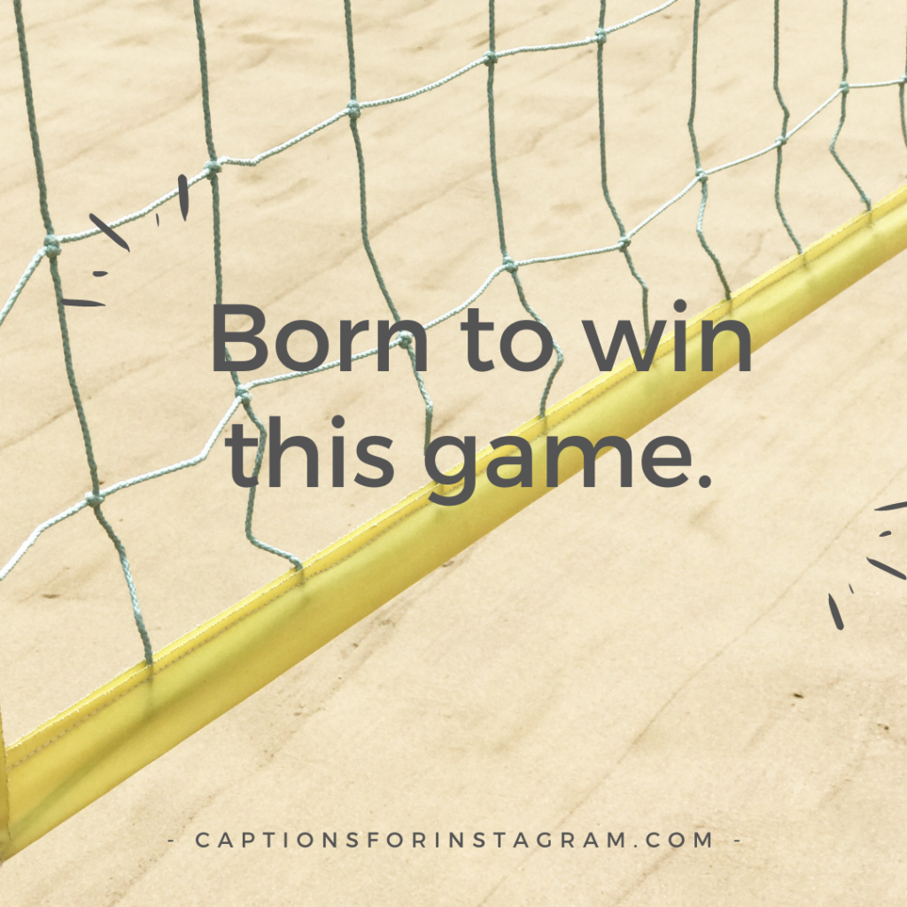 Born to win this game.