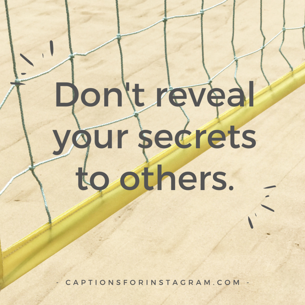 Don_t reveal your secrets to others.