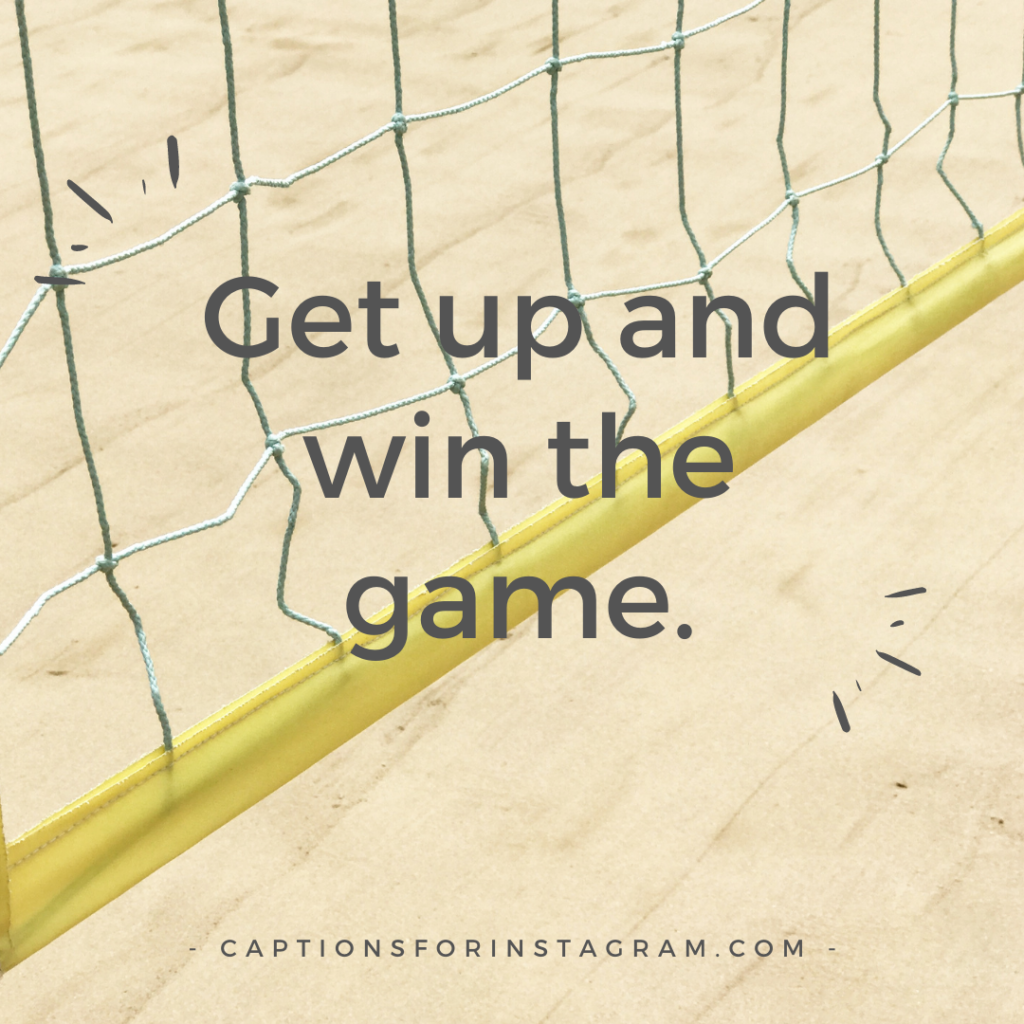 Get up and win the game