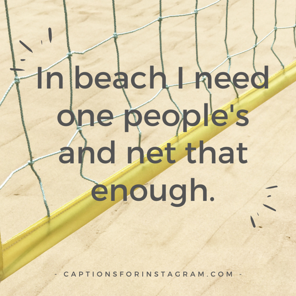 In beach I need one people_s and net that enough.