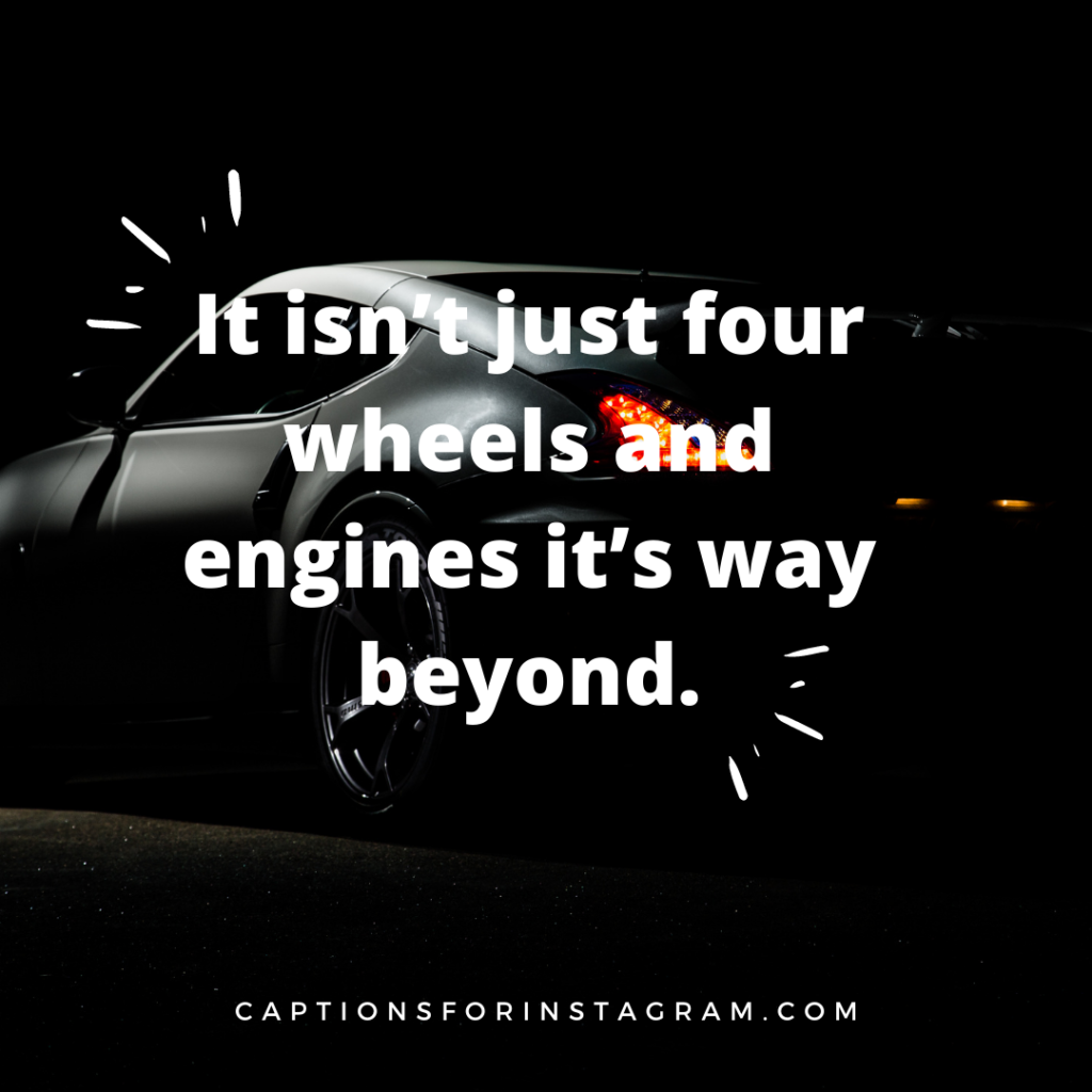 It isn't just four wheels and engines it's way beyond.