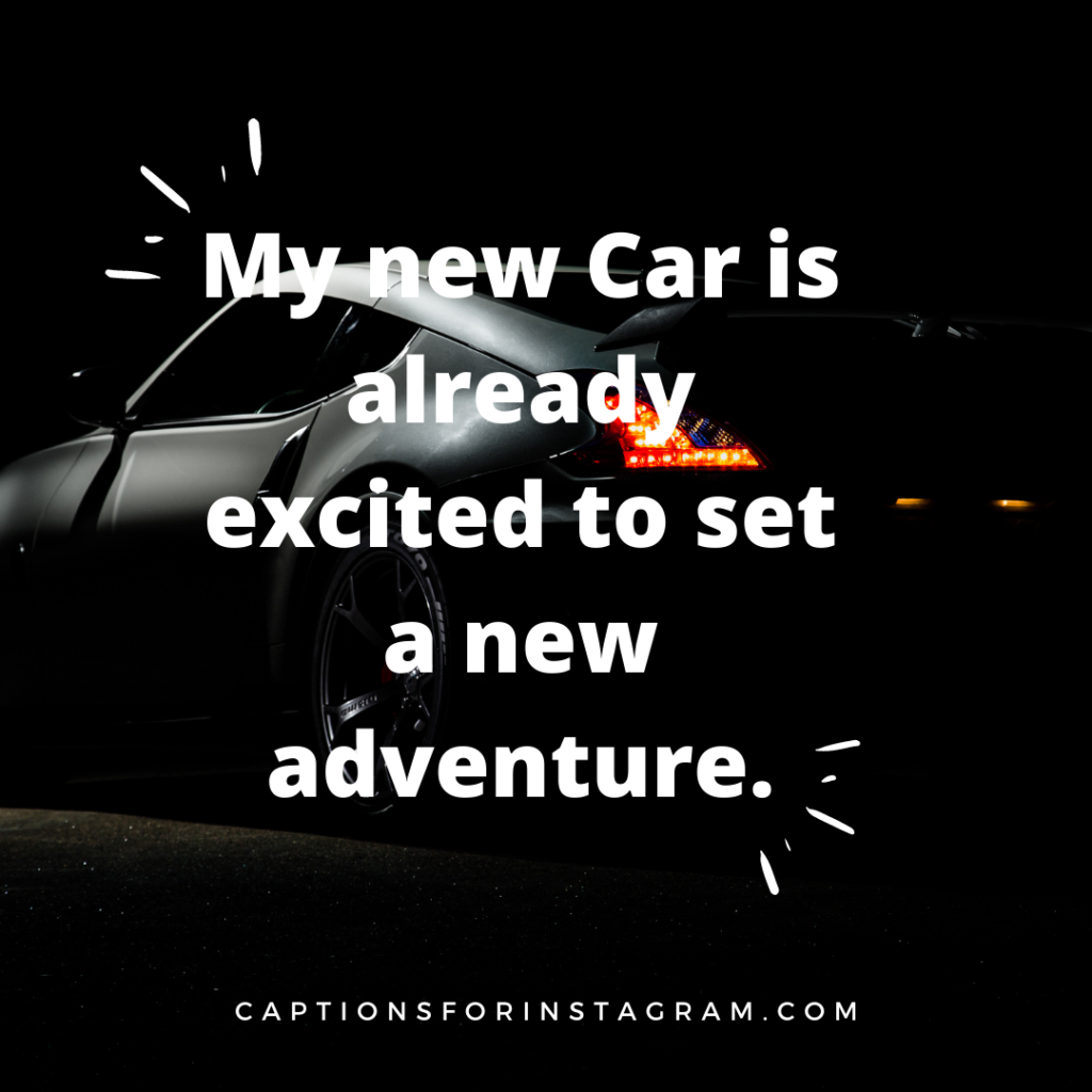 My new Car is already excited to set a new adventure.
