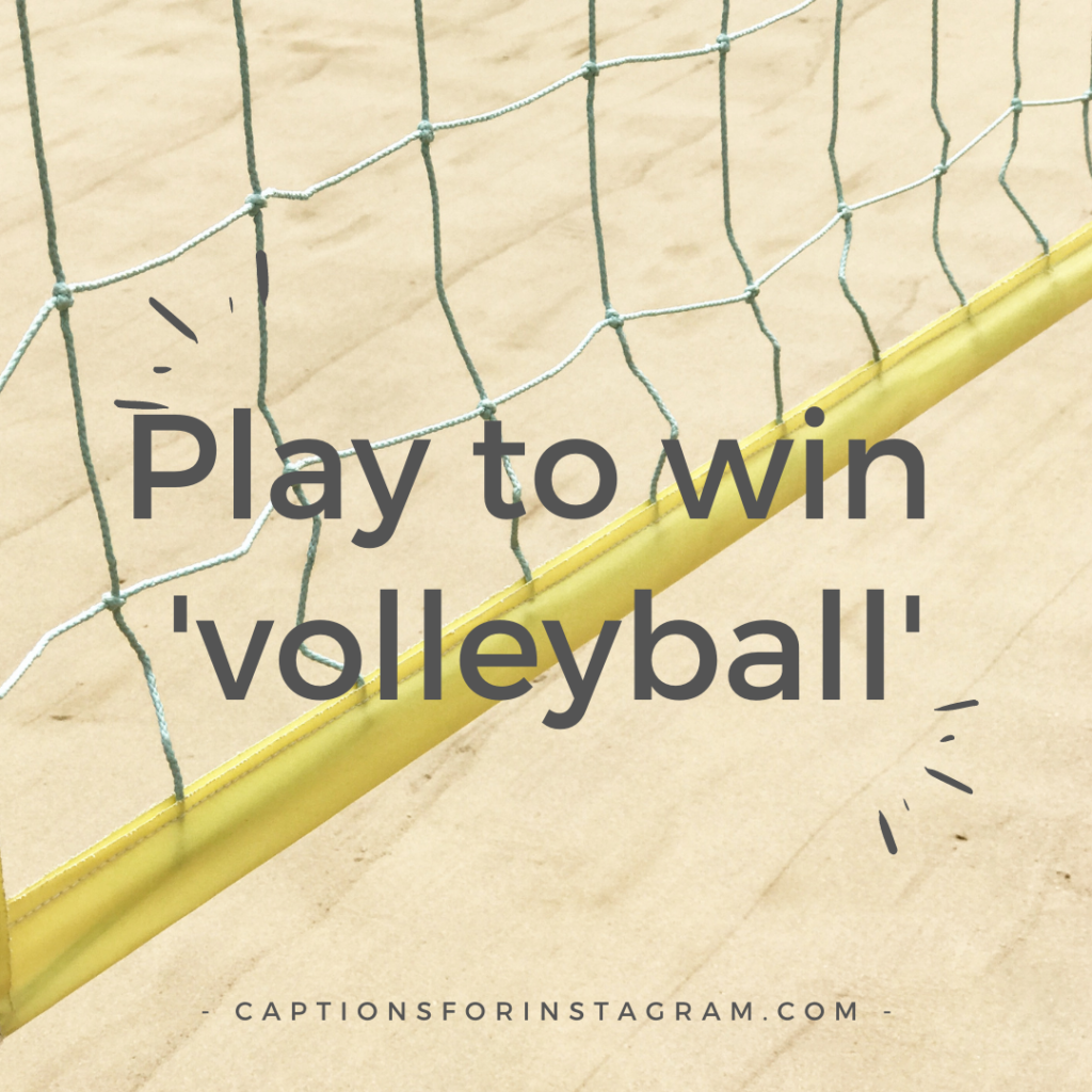 Play to win _volleyball_