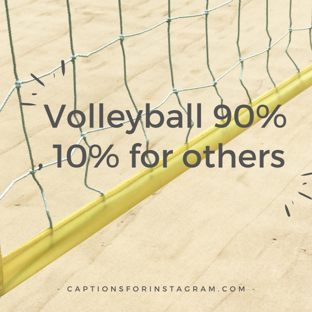 Volleyball 90_ , 10_ for others