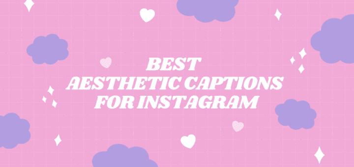 best aesthetic captions for instagram